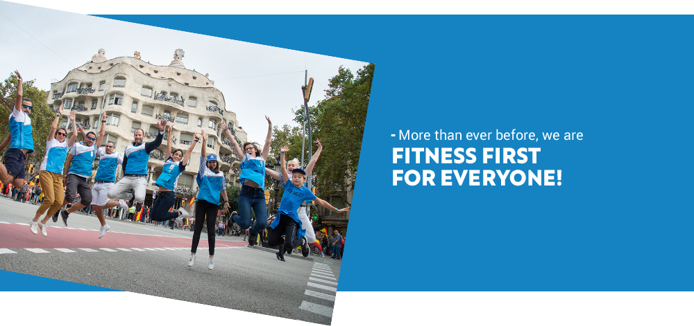 More than ever before, we are fitness firts for everyone!